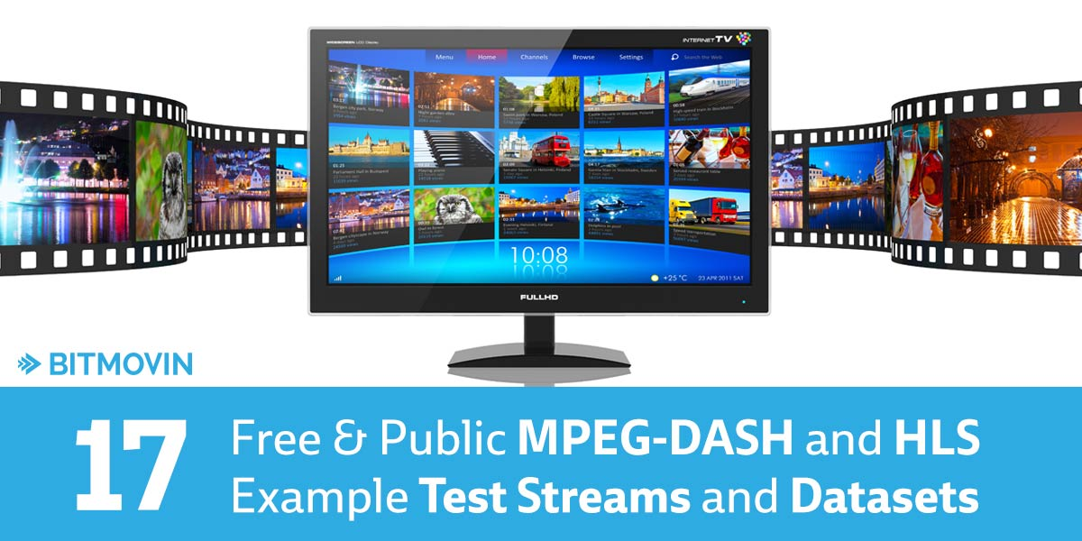 17 Free MPEG-DASH example and HLS m3u8 sample test streams