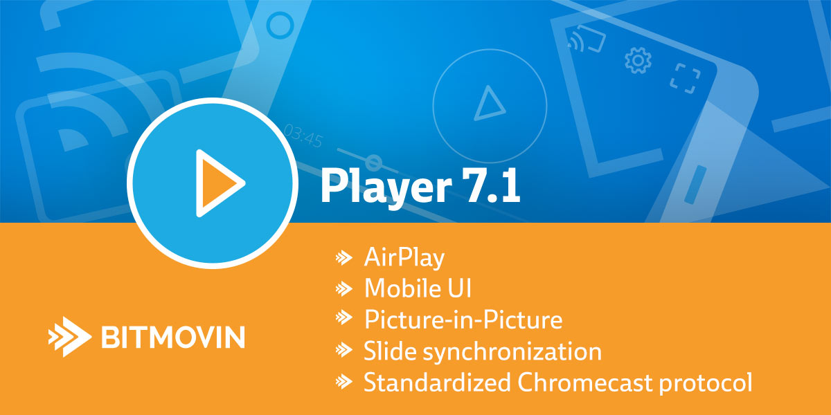 Bitmovin Player v7 1: Mobile UI, AirPlay, Picture-in-Picture
