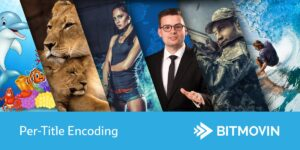 Per-Title Encoding allows another level of video optimization